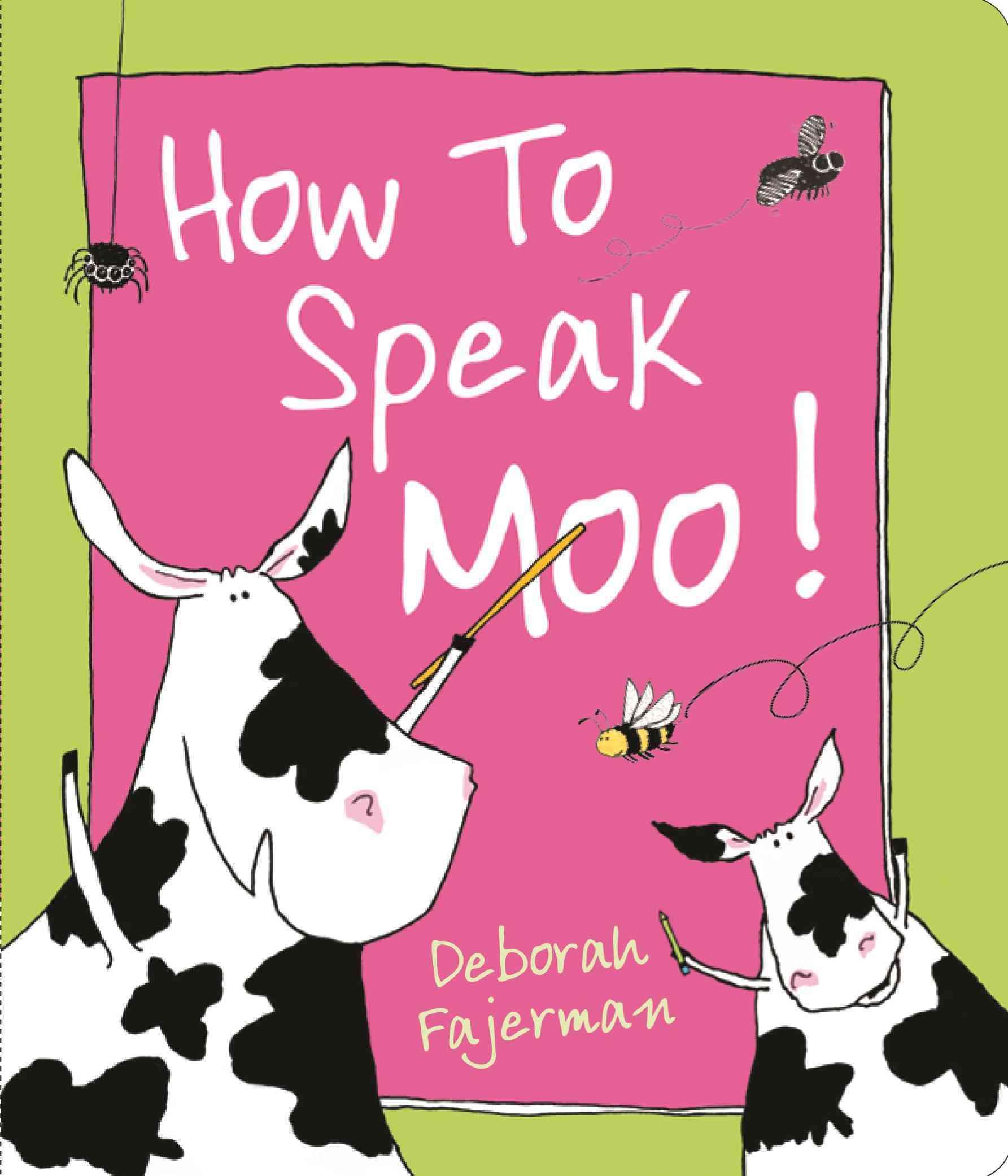 How to Speak Moo! By Fajerman, Deborah